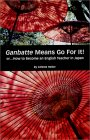 Ganbatte Means Go for It! How to Become an English Teacher in Japan